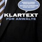 """Werbung in eigener Sache: Neues Buch """"Klartext für Anwälte"""""""